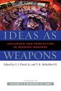 Ideas as Weapons   G. J., Jr. David ; T. R., Iii McKeldin  