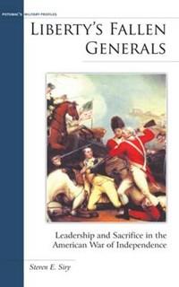 Liberty's Fallen Generals | Steven E. Siry |