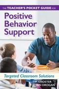 The Teacher's Pocket Guide for Positive Behavior Support   Timothy Knoster ; Robin Drogan  