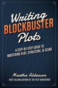Writing Blockbuster Plots   Martha Alderson  