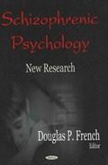 Schizophrenic Psychology | Douglas P French |