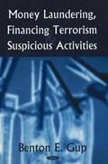 Money Laundering, Financing Terrorism & Suspicious Activities   Benton E Gup  