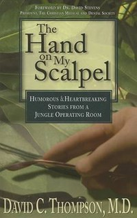 The Hand on My Scalpel | Thompson, David C., M.D. |