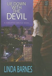 Lie Down with the Devil | Linda Barnes |