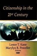 Citizenship in the 21st Century   Kane, Lester T ; Poweller, Marylyn R  