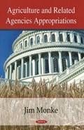 Agriculture & Related Agencies Appropriations | Monke, Jim ; Becker, Geoffrey S ; Chite, Ralph M |