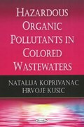 Hazardous Organic Pollutants in Colored Wastewaters | Koprivanac, Natalija ; Kusic, Hrvoje |