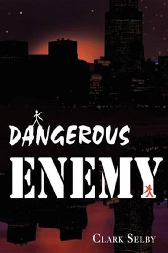 Dangerous Enemy
