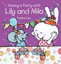 Having a Party With Lily and Milo   Pauline Oud  