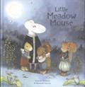 Little Meadow Mouse   Annemie Vandaele; Alexandra Kervyn  