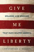 Give Me Liberty   Christopher L. Webber  
