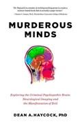 Murderous Minds | Dean A. Haycock |