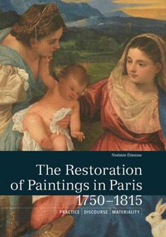 The Restoration of Paintings in Paris, 1750-1815