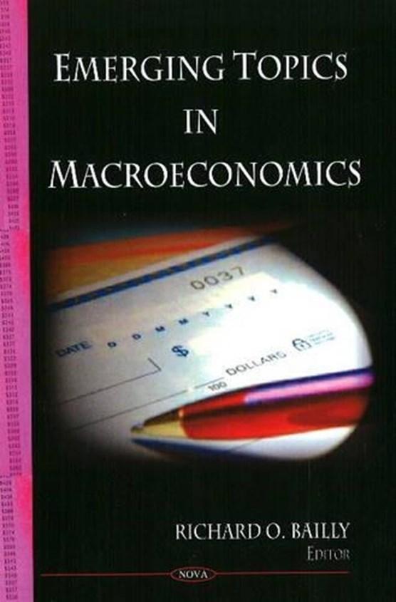 Emerging Topics in Macroeconomics