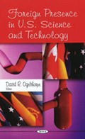 Foreign Presence in U.S. Science & Technology   David R Ogelthorpe  
