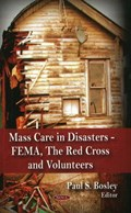 Mass Care in Disasters   Paul S Bosley  