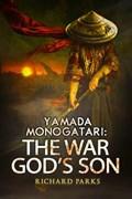 Yamada Monogatari: The War God's Son   Richard Parks  