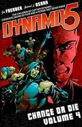 Dynamo 5 Volume 4: Change Or Die | Jay Faerber |