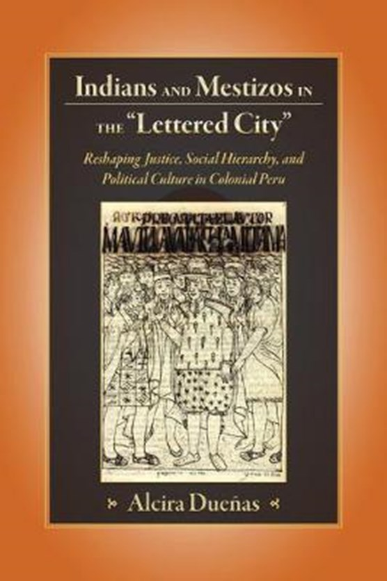 Indians and Mestizos in the Lettered City