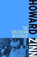 Zinn, H: The Southern Mystique | Howard Zinn |