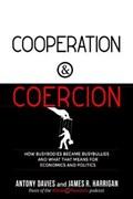 Cooperation and Coercion | Davies, Antony ; Harrigan, James R. |