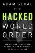 The Hacked World Order   Adam Segal  
