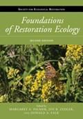 Foundations of Restoration Ecology | Falk, Donald A. ; Palmer, Margaret A. ; Zedler, Joy B. |