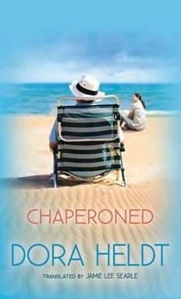 Chaperoned | Dora Heldt |