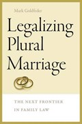 Legalizing Plural Marriage - The Next Frontier in Family Law | Mark Goldfeder |