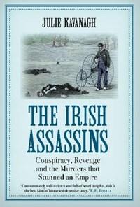 The Irish Assassins   Julie Kavanagh  