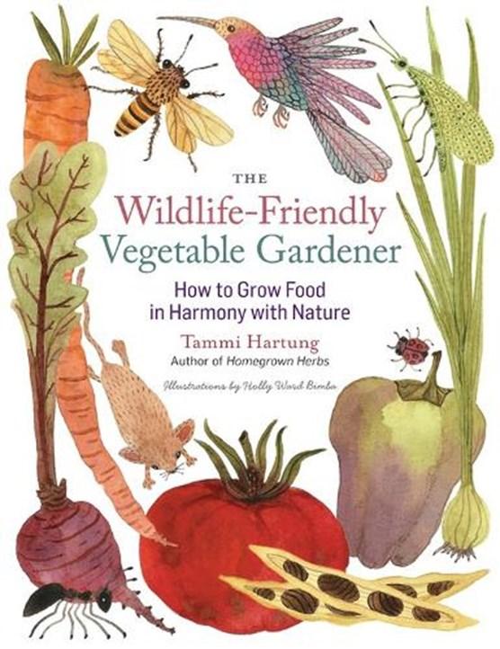 Wildlife-Friendly Vegetable Gardener