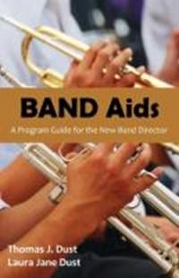 Band AIDS   Thomas J Dust ; Laura Jane Dust  