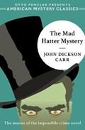 Mad hatter mystery | John Dickson Carr ; Otto Penzler |