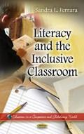 Literacy & the Inclusive Classroom | Sandra L Ferrara |