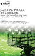 Novel Radar Techniques and Applications   Richard A. Klemm ; Hugh (university College London, Department of Electronic and Electrical Engineering, Uk) Griffiths ; Wolfgang (fraunhofer Fkie, Sensor Data and Information Fusion (sdf) Department, Germany) Koch  