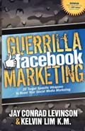 Guerrilla Facebook Marketing   Levinson, Jay Conrad ; Lim, Kelvin  