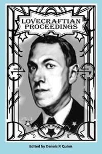 Lovecraftian Proceedings No. 3   Sean Moreland ; Elena Tchougounova-Paulson ; Dennis P Quinn  