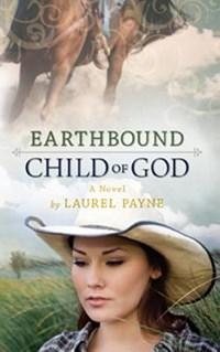 Earthbound Child Of God   Laurel Payne  