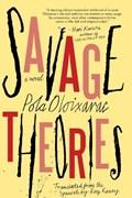 Savage theories | Pola Oloixarac |
