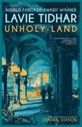 Unholy Land | Lavie Tidhar |