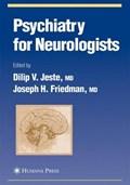 Psychiatry for Neurologists   Dilip V. Jeste ; Joseph H. Friedman  