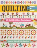 Quilting Row by Row   White, Jeanette ; Hamilton, Erin  