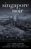 Singapore Noir | Cheryl Lu-Lien Tan |