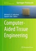 Computer-Aided Tissue Engineering | Michael A.K. Liebschner |