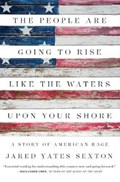 The People Are Going To Rise Like The Waters Upon Your Shore | Jared Yates Sexton |
