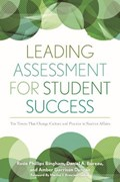 Leading Assessment for Student Success   Bingham, Rosie Phillips ; Bureau, Daniel ; Duncan, Amber Garrison  