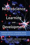 The Neuroscience of Learning and Development | Marilee Bresciani Ludvik |