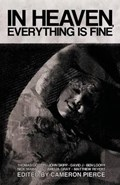 In Heaven, Everything is Fine   Ligotti, Thomas ; Butler, Blake  