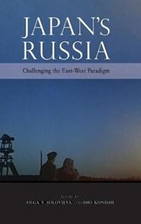 Japan's Russia | Solovieva, Olga V ; Konishi, Sho |