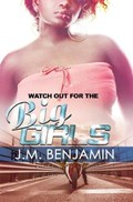 Watch Out For The Big Girls 3   J.M. Benjamin  